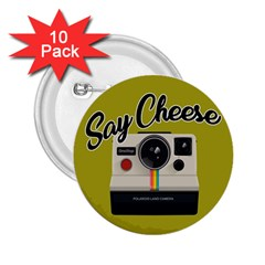 Say Cheese 2 25  Buttons (10 Pack)  by Valentinaart