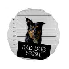 Bad Dog Standard 15  Premium Flano Round Cushions by Valentinaart