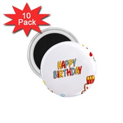 Happy Birthday 1 75  Magnets (10 Pack)  by Mariart