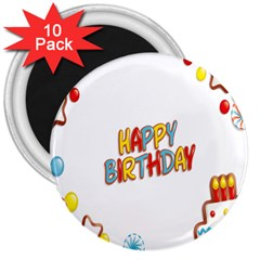 Happy Birthday 3  Magnets (10 Pack)  by Mariart