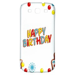 Happy Birthday Samsung Galaxy S3 S Iii Classic Hardshell Back Case by Mariart