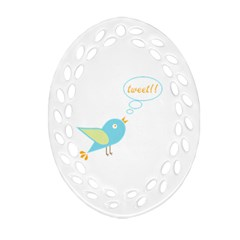 Cute Tweet Oval Filigree Ornament (two Sides) by linceazul