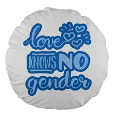 Love Knows No Gender Large 18  Premium Flano Round Cushions by Valentinaart