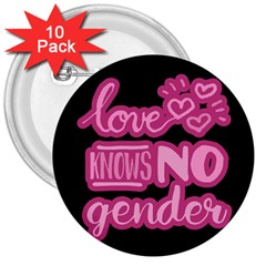 Love Knows No Gender 3  Buttons (10 Pack)  by Valentinaart