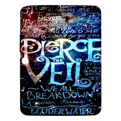 Pierce The Veil Quote Galaxy Nebula Samsung Galaxy Tab 3 (10 1 ) P5200 Hardshell Case  by Onesevenart