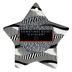 Sometimes Quiet Is Violent Twenty One Pilots The Meaning Of Blurryface Album Ornament (star) by Onesevenart