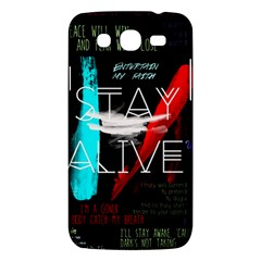Twenty One Pilots Stay Alive Song Lyrics Quotes Samsung Galaxy Mega 5 8 I9152 Hardshell Case  by Onesevenart