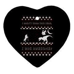 I Wasn t Good This Year, I Was Awesome! Ugly Holiday Christmas Black Background Heart Ornament (two Sides) by Onesevenart