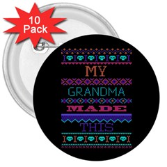 My Grandma Made This Ugly Holiday Black Background 3  Buttons (10 pack)