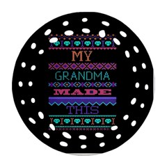 My Grandma Made This Ugly Holiday Black Background Round Filigree Ornament (two Sides) by Onesevenart