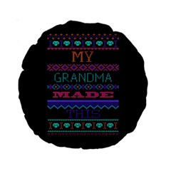My Grandma Made This Ugly Holiday Black Background Standard 15  Premium Round Cushions by Onesevenart