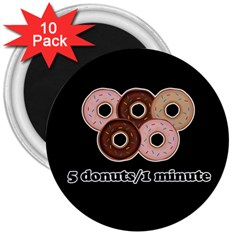 Five Donuts In One Minute  3  Magnets (10 Pack)  by Valentinaart