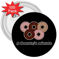 Five Donuts In One Minute  3  Buttons (100 Pack)  by Valentinaart