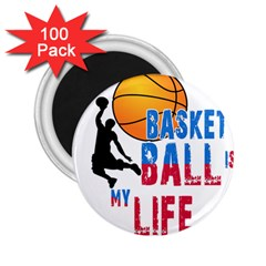 Basketball Is My Life 2 25  Magnets (100 Pack)  by Valentinaart