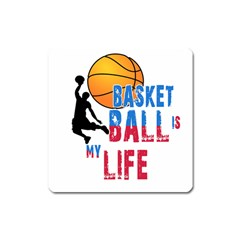 Basketball Is My Life Square Magnet by Valentinaart