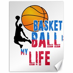Basketball Is My Life Canvas 18  X 24   by Valentinaart