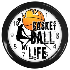 Basketball Is My Life Wall Clocks (black) by Valentinaart