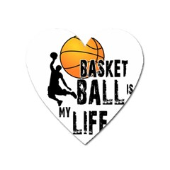 Basketball Is My Life Heart Magnet by Valentinaart