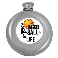 Basketball Is My Life Round Hip Flask (5 Oz) by Valentinaart