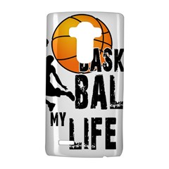 Basketball Is My Life Lg G4 Hardshell Case by Valentinaart