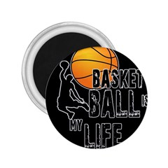 Basketball Is My Life 2 25  Magnets by Valentinaart