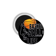 Basketball Is My Life 1 75  Magnets by Valentinaart