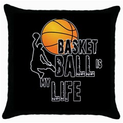 Basketball Is My Life Throw Pillow Case (black) by Valentinaart