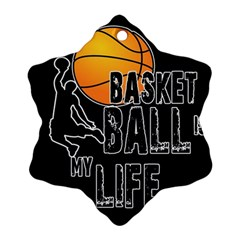 Basketball Is My Life Snowflake Ornament (two Sides) by Valentinaart