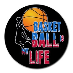 Basketball is my life Round Mousepads