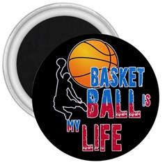 Basketball is my life 3  Magnets