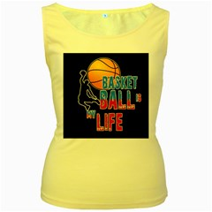 Basketball is my life Women s Yellow Tank Top