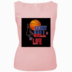 Basketball is my life Women s Pink Tank Top