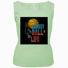 Basketball is my life Women s Green Tank Top