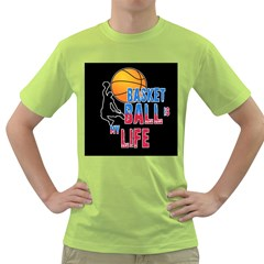 Basketball is my life Green T-Shirt