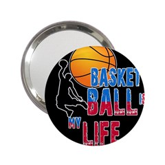Basketball is my life 2.25  Handbag Mirrors