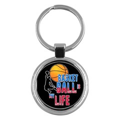 Basketball is my life Key Chains (Round)