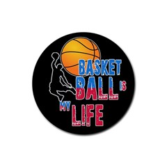 Basketball is my life Rubber Coaster (Round)