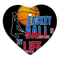 Basketball is my life Heart Ornament (Two Sides)