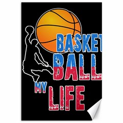 Basketball is my life Canvas 12  x 18