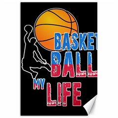 Basketball is my life Canvas 20  x 30