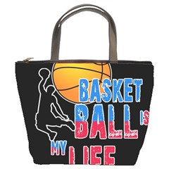 Basketball is my life Bucket Bags