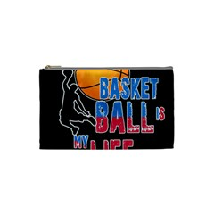 Basketball is my life Cosmetic Bag (Small)