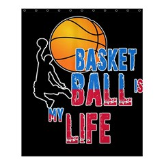 Basketball is my life Shower Curtain 60  x 72  (Medium)