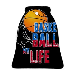 Basketball is my life Ornament (Bell)