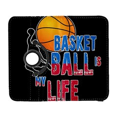 Basketball is my life Galaxy S3 (Flip/Folio)
