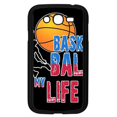 Basketball is my life Samsung Galaxy Grand DUOS I9082 Case (Black)