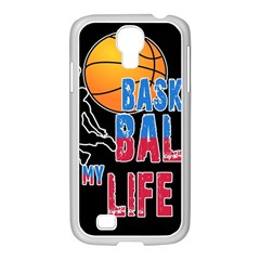 Basketball is my life Samsung GALAXY S4 I9500/ I9505 Case (White)