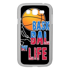 Basketball is my life Samsung Galaxy Grand DUOS I9082 Case (White)