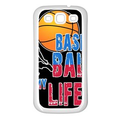 Basketball is my life Samsung Galaxy S3 Back Case (White)