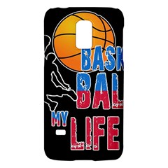 Basketball is my life Galaxy S5 Mini